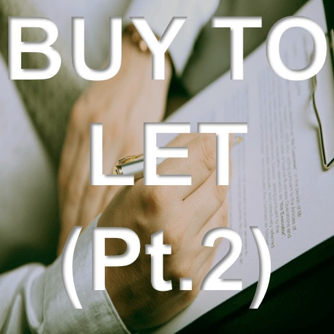 Buy To Let Part 2